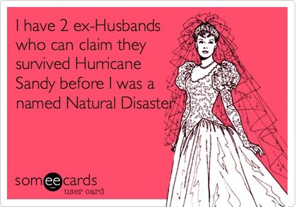 I have 2 ex-Husbands
