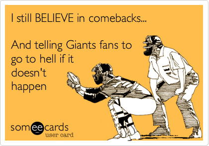 I still BELIEVE in comebacks...