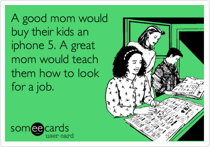A good mom would