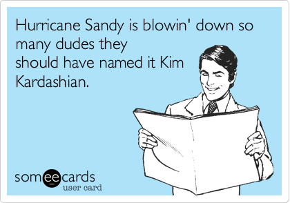 Hurricane Sandy is blowin' down so many dudes they