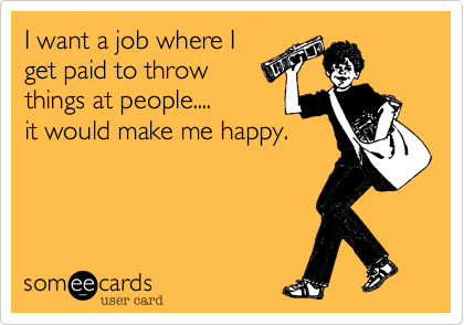 I want a job where I