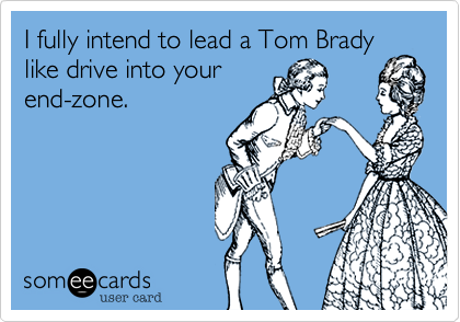 I fully intend to lead a Tom Brady