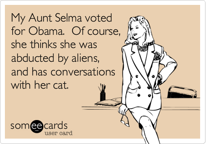 My Aunt Selma voted 