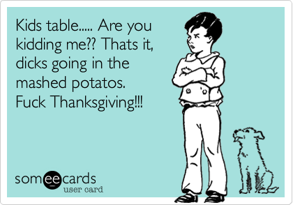 Kids table..... Are you