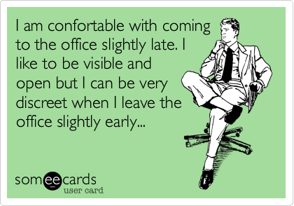 I am confortable with coming