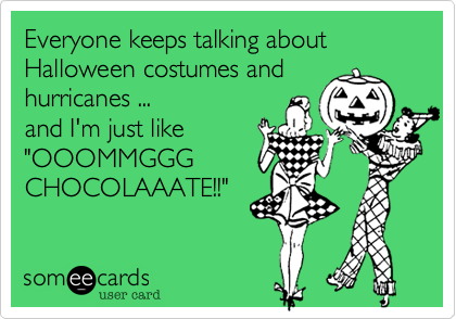 Everyone keeps talking about Halloween costumes and
