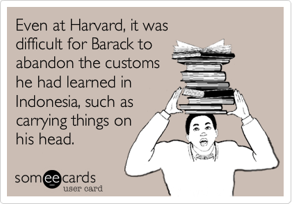 Even at Harvard, it was 