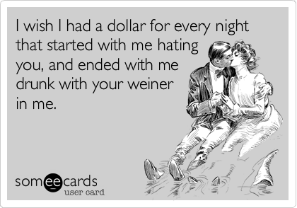 I wish I had a dollar for every night that started with me hating