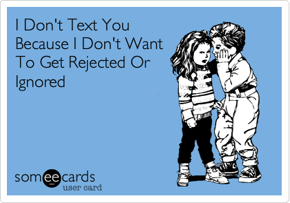 I Don't Text You