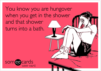 You know you are hungover 