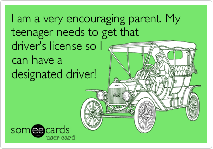 I am a very encouraging parent. My teenager needs to get that