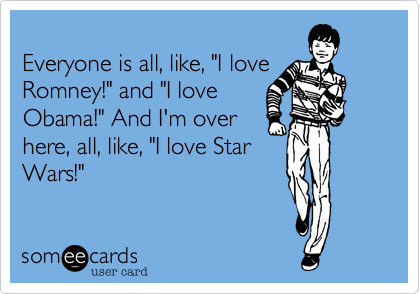 "Everyone is all, like, ""I love