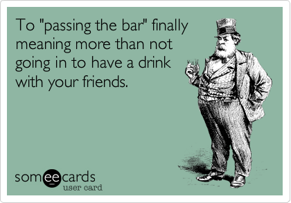 "To ""passing the bar"" finally