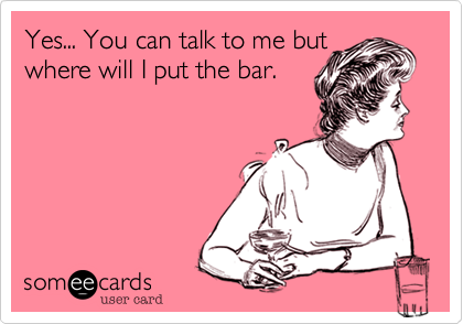 Yes... You can talk to me but