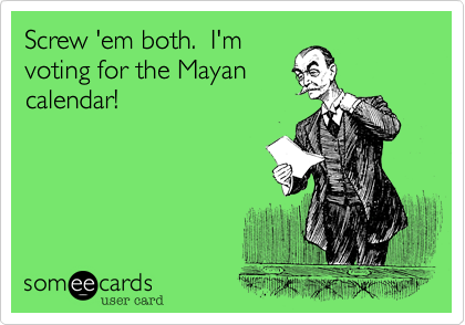 Screw 'em both.  I'm