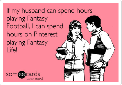 If my husband can spend hours playing Fantasy