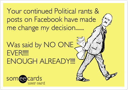 Your continued Political rants &