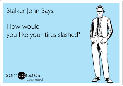 Stalker John Says: 