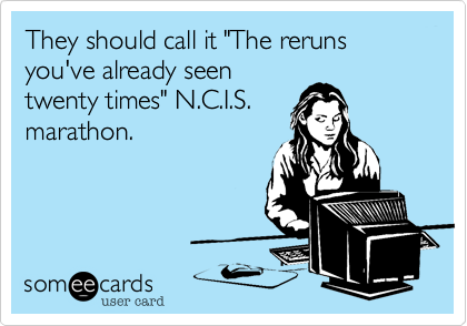 "They should call it ""The reruns you've already seen