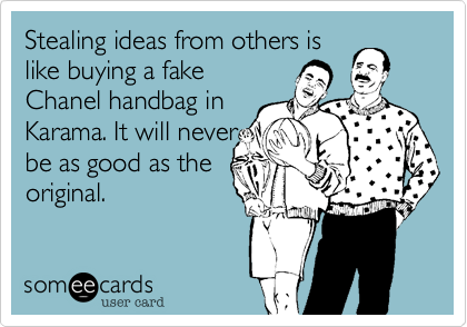 Stealing ideas from others is