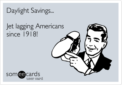 Daylight Savings...