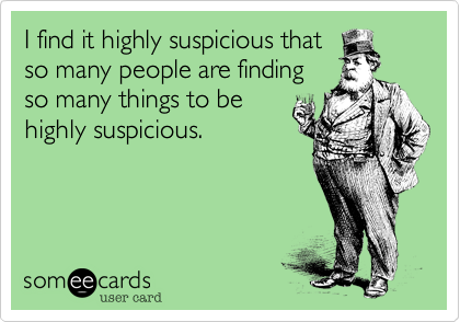I find it highly suspicious that