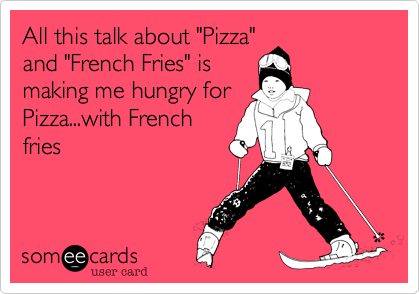 "All this talk about ""Pizza""