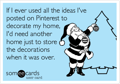 If I ever used all the ideas I've
