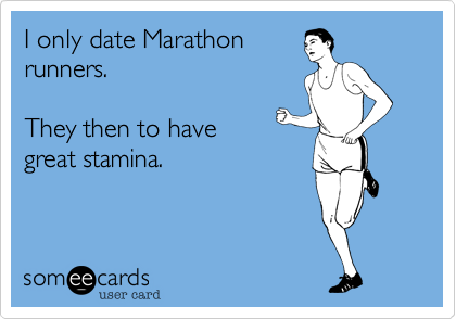 I only date Marathon