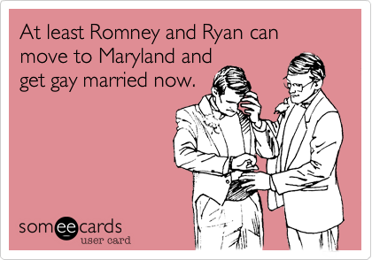 At least Romney and Ryan can move to Maryland and