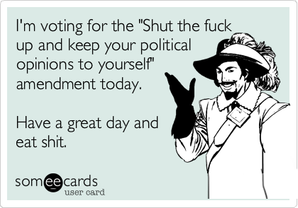 "I'm voting for the ""Shut the fuck