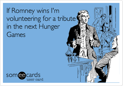 If Romney wins I'm