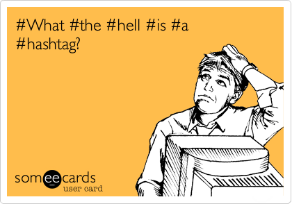 #What #the #hell #is #a #hashtag?