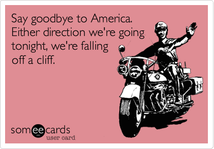 Say goodbye to America.