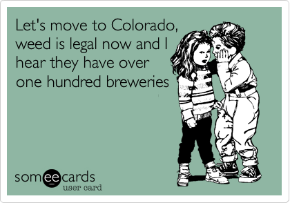 Let's move to Colorado,