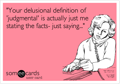 """Your delusional definition of