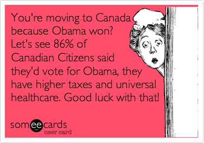 You're moving to Canada