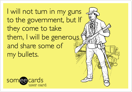 I will not turn in my guns