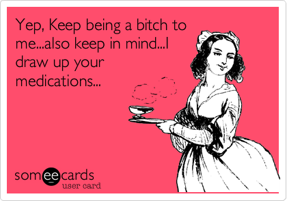 Yep, Keep being a bitch to