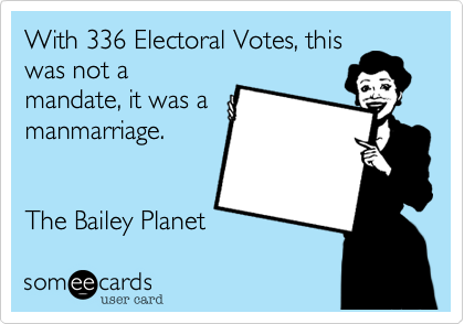 With 336 Electoral Votes, this
