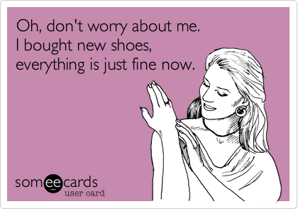 Oh, don't worry about me. 