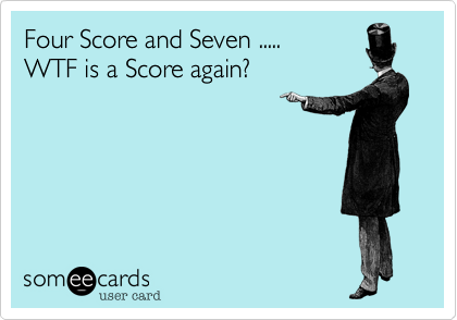 Four Score and Seven .....