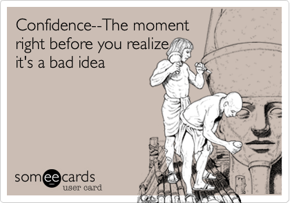 Confidence--The moment 