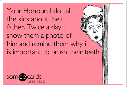 Your Honour, I do tell