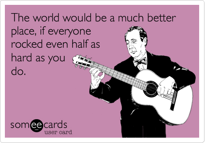 The world would be a much better place, if everyone 