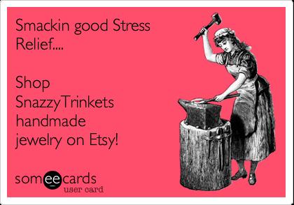 Smackin good StressRelief....Shop SnazzyTrinketshandmadejewelry on Etsy!