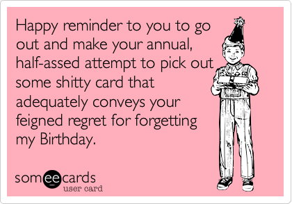 Happy reminder to you to go 