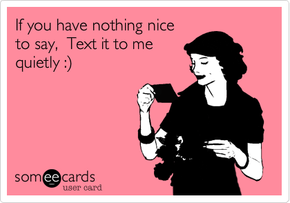 If you have nothing nice