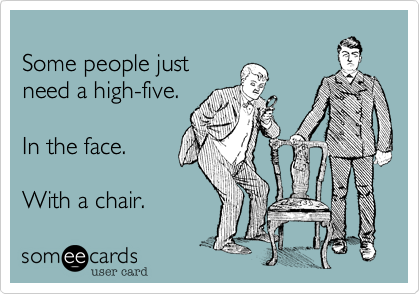 Some people just