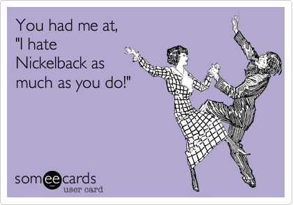 You had me at,
